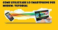 UNIVERSO NOKIA: Come utilizzare smartphone per modem: TUTORIAL