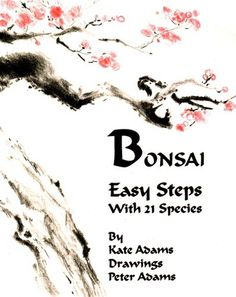 Bonsai Easy Steps with 21 Species: Kate Adams, Illustrations by Peter Adams #Books #Bonsai