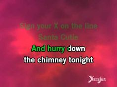 Karaoke Santa Baby - Kylie Minogue * I might just sing this my mawmaw says I do really good on it