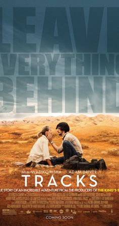 Directed by John Curran.  With Mia Wasikowska, Adam Driver, Lily Pearl, Philip Dodd. A young woman goes on a 1,700-mile trek across the deserts of West Australia with four camels and her faithful dog.