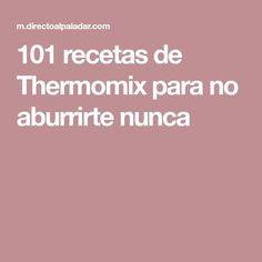 101 recetas de Thermomix para no aburrirte nunca