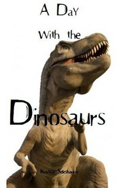 Proverbs 31 Woman: Dinosaur Activities for Kids..  Goes with the Free Ebook.. A Day With the Dinosaurs..