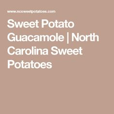 Sweet Potato Guacamole | North Carolina Sweet Potatoes