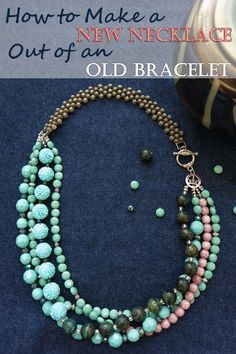DIY Jewelry Tutorial:  How to Make a New Necklace Out of an Old Bracelet