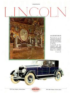 """Even in 1926 France they loved """"La Lincoln"""". Ford Motor Company, Vintage Advertisements, Vintage Ads, American Auto, Lincoln Town Car, Car Posters, Lincoln Continental, Car Advertising, Art Deco"""
