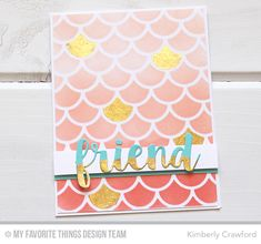 Friends Die-namics, Cascading Scallops Stencil - Kimberly Crawford  #mftstamps