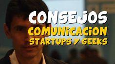 Consejos de comunicación para startups y Geeks