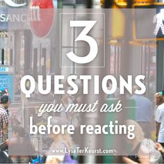 "While my initial thoughts when a conflict arises are usually those same old ""I'll show you"" thoughts, I've progressed by not letting those leak into my reactions by asking myself these 3 questions..."