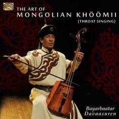 BAYARBAATAR DAVAASUREN: The Art of Mongolian Khoomii (ARC Music) [Spotify URL: ] [Release Date: ] [] Description: Throat Singing