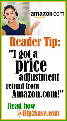 Amazon's Price Difference Refunds (Reader Tip). This is such a great way to save money, especially if you shop on Amazon a lot. For more tips on how to save money visit Hip2Save.com. You'll find amazing deals that will stun you!
