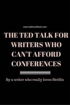 The TED Talk For Writers Who Can't Afford Conferences | Do you wish you could attend all those writer's conferences? Hear from talented speakers? Well here's the next best thing. Click through for the TED Talk every writer should watch.