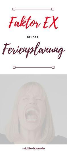 Faktor EX bei der Ferienplanung Coaching, Partner, Divorce, Single Parent, Traveling With Children, Parenting