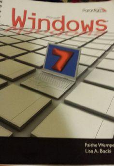 Windows 7: Text by Faithe Wempen https://www.amazon.com/dp/0763837326/ref=cm_sw_r_pi_dp_x_sWxXxb6DS41D7