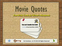 1) Select a movie quote.  2) Take a minute to think about a situation in which that quote would be used effectively.  3) Write for 8-10 minutes. 50 quotes from 1937-2013 films  (display version and distribution version are included in this product) $3
