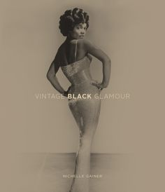 Vintage Black Glamour, book. Collection of historical images of amazing people captured in time.