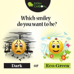 Which smiley do you want to be?   Join us in the #green revolution: http://www.extracarbon.com/