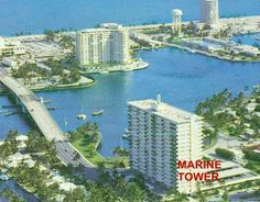 Marine Tower - I just was told this was the first condominium ownership building built in Fort Lauderdale.  What a location and what views.  I remember growing up and visiting Mary Wilkins who lived there and that was always so special to me.