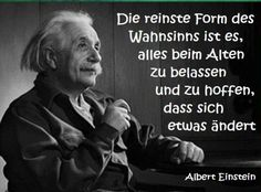Albert Einstein, Quote, Zitat, Veränderung, Change Die reinste ...