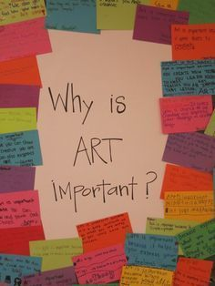 Passive program with this question would serve as a reminder to the importance of art. Also, allowing students to read what their peers have written might create critical thinking that they did not initially think of. Why Is Art Important, Classe D'art, Art Bulletin Boards, 5th Grade Art, Bulletins, Art Curriculum, High School Art, Middle School Art Projects, Inspiration Art