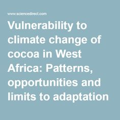 Vulnerability to climate change of cocoa in West Africa: Patterns, opportunities and limits to adaptation