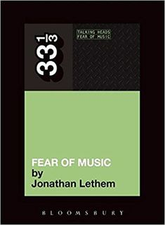 Talking Heads' Fear of Music (33 1/3): Jonathan Lethem: 9781441121004: Amazon.com: Books