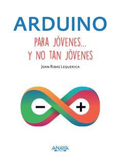 ARDUINO. Diseño de cubierta Celia Antón Santos