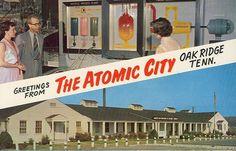 The Atomic City - Oak Ridge, Tennessee