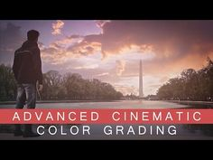 Advanced Cinematic Color Grading Tutorial - DSLR Filmmaking - YouTube