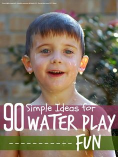 Water play fun ideas - loads of simple ideas for water play fun in the sun with your kids