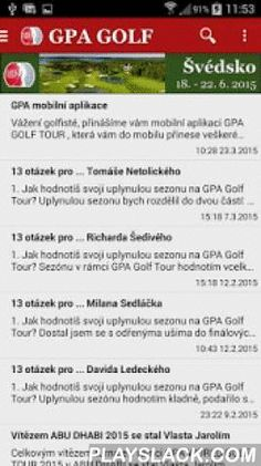 GPA GOLF  Android App - playslack.com , Představujeme Vám aplikaci GPA Golf! V aplikace naleznete informace o tour pro rok 2015. Aktuality k jednotlivým turnajům, fotogalerie a mnoho dalších zajímavých informací!Aplikace je vytvořená pomocí služby ADAM - www.ADAMAPP.cz
