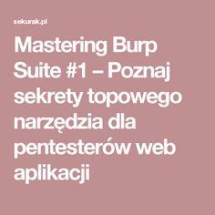 Mastering Burp Suite #1 – Poznaj sekrety topowego narzędzia dla pentesterów web aplikacji