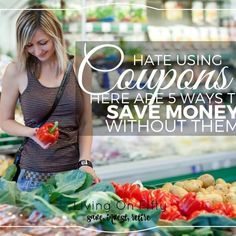 Hate clipping coupons? Me too. Here are the 5 best ways to save money buying groceries without redeeming a single coupon. Trust me, these are awesome!