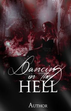 Dancing in the Hell ((Wattpad Cover))  by vxcky