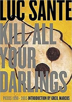【Télécharger】 Kill All Your Darlings: Pieces, Livre eBook France Sante-】 Dope Meaning, New Books, Books To Read, Country Bands, Frame Of Mind, Good Essay, Living In New York, Bob Dylan