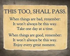 Wisdom from my mama.her favorite quote Great Quotes, Quotes To Live By, Inspirational Quotes, Awesome Quotes, Motivational Quotes, Passing Quotes, Encouragement, New Energy, The Words