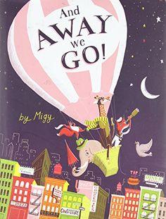 And Away We Go! by Migy http://www.amazon.com/dp/0805099018/ref=cm_sw_r_pi_dp_QBd9vb1J28XN2