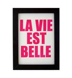 la vie est belle mini print - hot pink via Etsy. (title of one of my most fav'd movies!)
