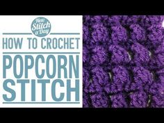 How to Crochet the Popcorn Stitch