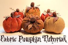 stuffed fabric pumpkins tutorial from The Cottage Home. would look really great decorating the table and china cabinet at Thanksgiving