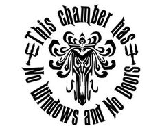 Haunted Mansion Decal - This Chamber Has No Windows and No Doors by TiffysCraftCreations on Etsy Haunted Mansion Disney, Haunted Mansion Decor, Haunted Mansion Halloween, Disney Halloween, Haunted Mansion Tattoo, Halloween Boo, Disney Diy, Disney Crafts, Disney Love