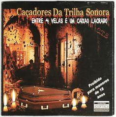 Caçadores da Trilha Sonora Entre 4 Velas e 1 Caixão Lacrado 2011 Download - BAIXE RAP NACIONAL