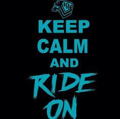 Keep calm an ride on. ✌