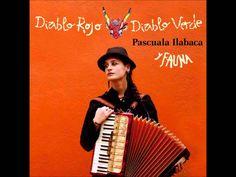 Pascuala Ilabaca - Diablo Rojo, Diablo Verde (Disco Completo)