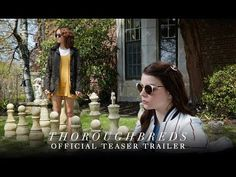 Thoroughbreds (2018) Teaser Trailer - Watch it now!