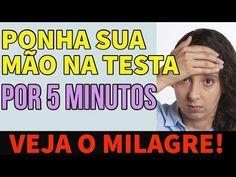 PONHA SUA MÃO NA TESTA POR 5 MINUTOS E VEJA O MILAGRE - YouTube
