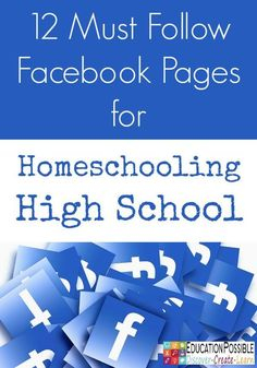 "12 Facebook Pages for Homeschooling High School - Education Possible  If homeschooling high school is in your future we encourage you to follow and ""Like"" the Facebook pages of the  amazing homeschool bloggers listed below.  They are sure to fill your days with smiles, learning ideas, resources, and tips for preparing our kids for life after homeschooling."