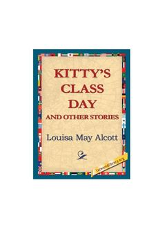 Alcott, Louisa May | Kitty's Class day and other stories