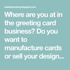 143 best greeting card companies images on pinterest greeting card where are you at in the greeting card business do you want to manufacture cards m4hsunfo