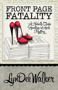 Front Page Fatality by LynDee Walker    Author Interview on the Mysteristas blog www.mysteristas.wordpress.com/