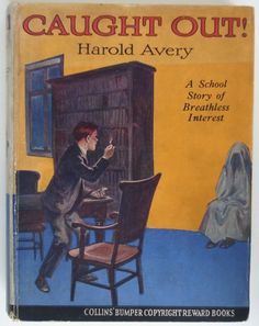 Caught Out!  A School Story of Breathless Interest by Harold Avery